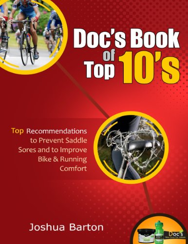 Doc's Book of Top 10's: Recommendations to Prevent Saddle Sore and to Improve Bike & Running Comfort (English Edition)