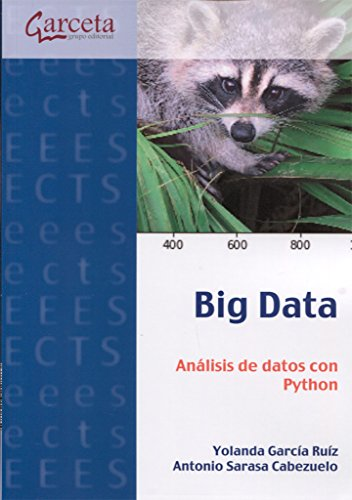 García, Yolanda; Sarasa, Antonio: Análisis de datos con Python por Big Data. Análisis de datos con Python