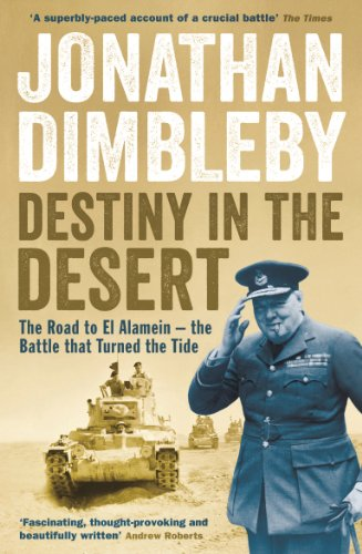Destiny in the Desert: The road to El Alamein - the Battle that Turned the Tide Test