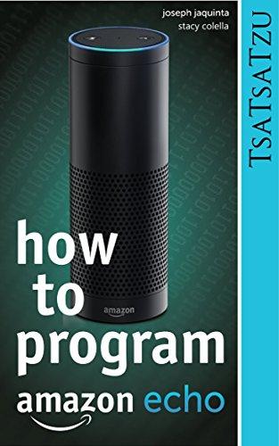 How To Program -- Amazon Echo: Design, Development and Testing Alexa Skills (English Edition)