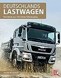 Deutschlands Lastwagen: Das Beste aus 125 Jahren Fahrzeugbau