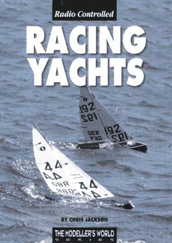 Radio Controlled Racing Yachts (Modeller's World) por Chris Jackson