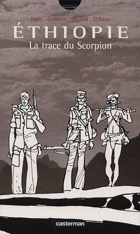 Ethiopie : La trace du Scorpion par Hugo Pratt, Jean-Claude Guilbert, Pierre Wazem