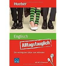 Alltagstauglich Englisch: Die wichtigsten Sätze zum Mitreden / Buch mit MP3- Download
