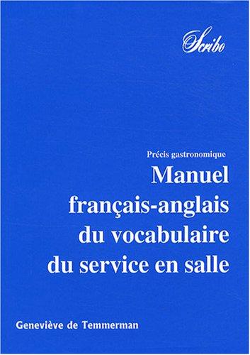 Manuel franais-anglais du vocabulaire du service en salle : Prcis gastronomique en 3 volumes
