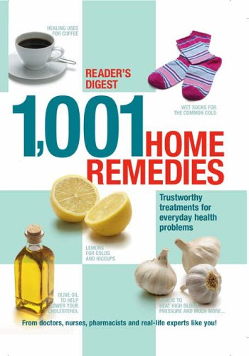 1001-home-remedies-trustworthy-treatments-for-everyday-health-problems