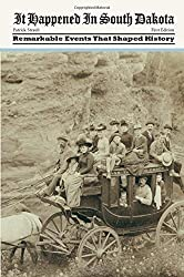 It Happened in South Dakota: Remarkable Events That Shaped History (It Happened In Series) by Patrick Straub (2009-11-10)