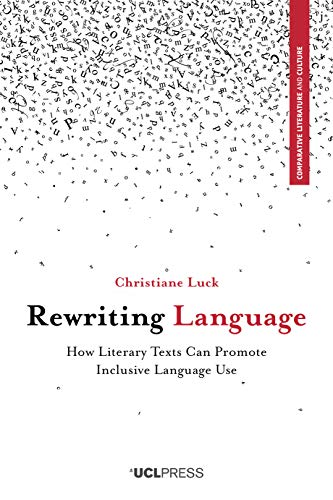 Rewriting Language: How Literary Texts Can Promote Inclusive Language Use (English Edition)