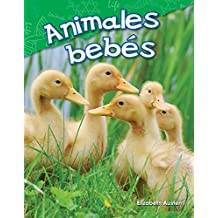 Animales bebés (Baby Animals) (Science Readers: Content and Literacy)