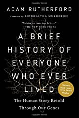 A Brief History of Everyone Who Ever Lived: The Human Story Retold Through Our Genes Hardcover