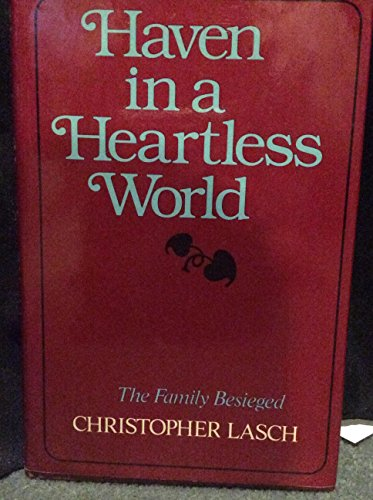 Haven in a Heartless World: The Family Besieged por Christopher Lasch