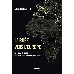 La ruée vers l'Europe: La jeune Afrique en route pour le Vieux Continent