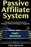 Passive Affiliate Systems: Create a Passive Income Source Through Affiliate Marketing for Beginners (English Edition)