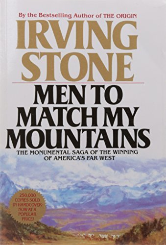 men-to-match-my-mountains-the-monumental-saga-of-the-winning-of-americas-far-west-by-irving-stone-19