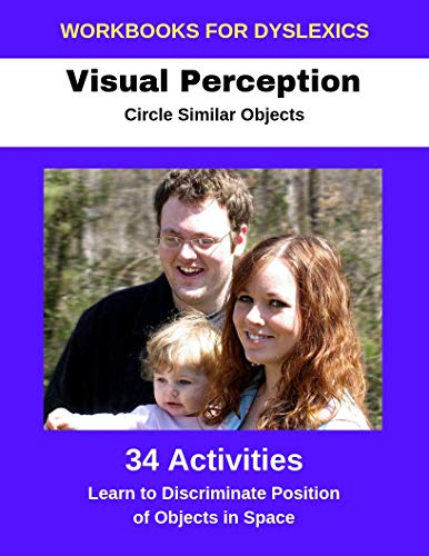 Workbooks for Dyslexics - Visual Perception - Circle Similar Objects - Learn to Discriminate Position in Space (English Edition)