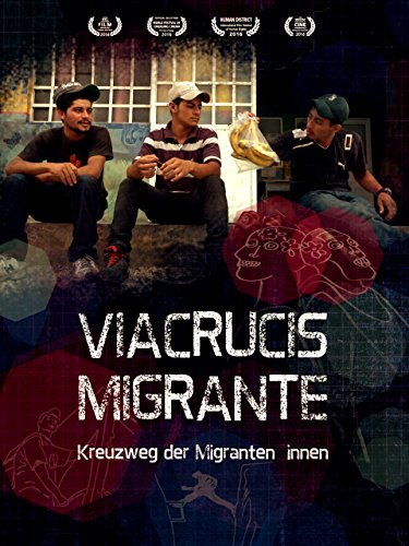 Viacrucis Migrante Kreuzweg  der Migrant innen (Kreuzweg Film)