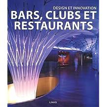 Design et innovation: bars, clubs et restaurants