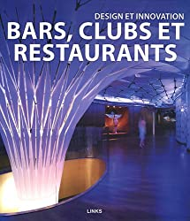 Design et innovation: bars, clubs et restaurants