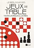 Berloquin des jeux de table (Le) : toutes les règles illustrées | Berloquin, Pierre (1939-....). Auteur