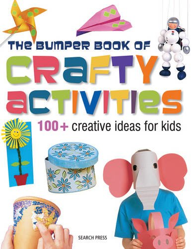 Bumper Book of Crafty Activities: 100+ Creative Ideas for Kids (Activity)