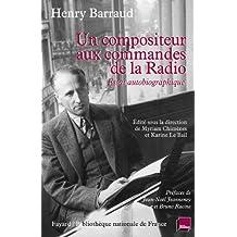 Un compositeur aux commandes de la radio : Essai autobiographique (Musique)