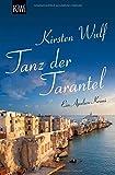 Tanz der Tarantel: Ein Apulien-Krimi (Die Apulien-Krimis, Band 1) von Kirsten Wulf
