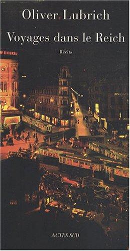 Voyages dans le Reich : Des écrivains visitent l'Allemagne de 1933-1945