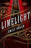 Limelight (Penny Green Series Book 1) by Emily Organ