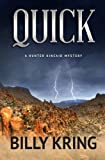 Quick (A Hunter Kincaid Novel) by Billy Kring (2013-07-06)