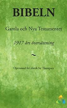 1917 års bibelöversättning: Gamla och Nya Testamentet von [Theospace]