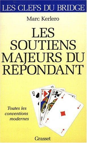 LES SOUTIENS MAJEURS DU REPONDANT. : Toutes les conventions modernes par Marc Kerlero