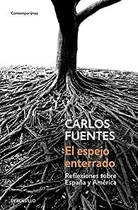 El espejo enterrado par  Carlos Fuentes