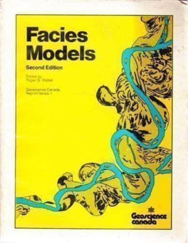 Facies models (Geoscience Canada reprint series)