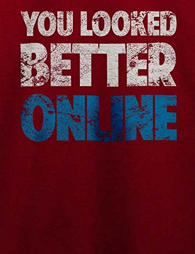 You Looked Better Online Vintage T-Shirt Bordeaux
