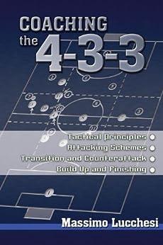 Coaching the 4-3-3 (English Edition) von [Lucchesi, Massimo]