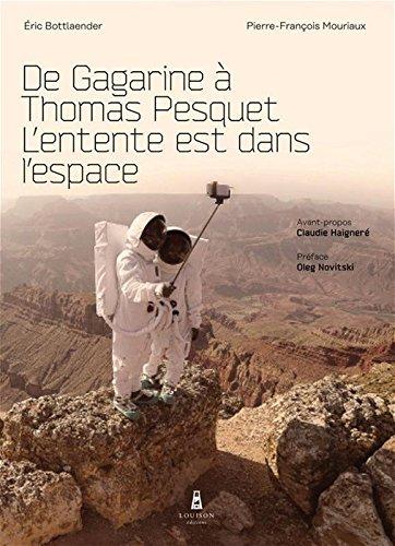 De Gagarine à Thomas Pesquet. L'entente est dans l'espace par Pierre-francois Mouriaux