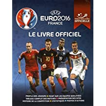 UEFA Euro 2016 France : Le livre officiel