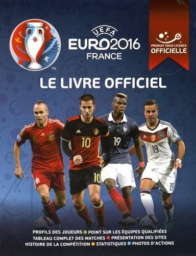 UEFA Euro 2016 France : Le livre officiel par Keir Radnedge