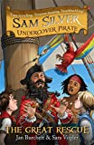 The Great Rescue: Book 7 (Sam Silver: Undercover Pirate)