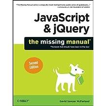 JavaScript & jQuery: The Missing Manual by David Sawyer McFarland (2011-10-28)