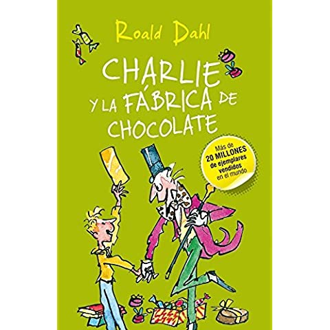 Charlie Y La Fábrica De Chocolate (ALFAGUARA CLASICOS) de ROALD DAHL (12 mar 2014) Tapa dura
