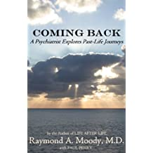 Coming Back: A Psychiatrist Explores Past-Life Journeys (English Edition)