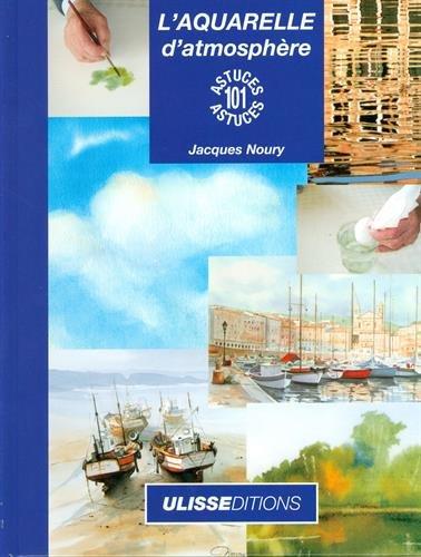 L'aquarelle d'atmosphère par Jacques Noury