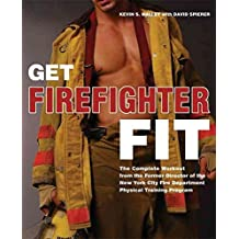 [(Get Firefighter Fit : The Complete Workout from the Former Director of the New York City Fire Department Physical Training Program)] [By (author) Kevin S. Malley ] published on (August, 2008)
