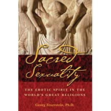 Sacred Sexuality: The Erotic Spirit in the World's Great Religions by Georg Feuerstein (2003-11-14)