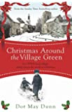 Christmas Around the Village Green: In a WWII 1940s rural village, family means the world at Christmastime (English Edition)
