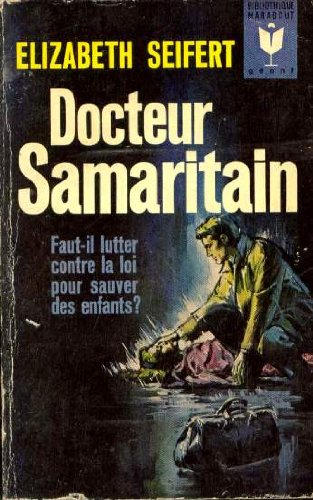 docteur-samaritain-faut-il-lutter-contre-la-loi-pour-sauver-des-enfants-