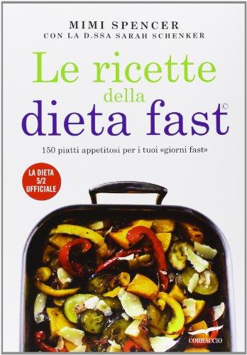 Photo Gallery le ricette della dieta fast. 150 piatti appetitosi per i tuoi «giorni fast»