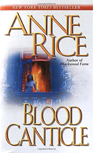 Blood Canticle (Vampire Chronicles (Paperback))