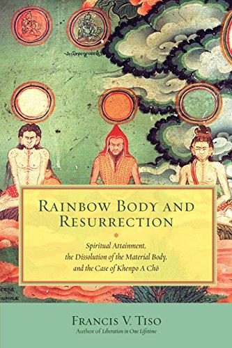 Rainbow Body And Resurrection: Khenpo a Cho por Francis V. Tiso